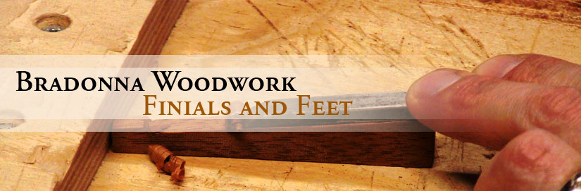 Bradonna Woodwork Finials and Feet